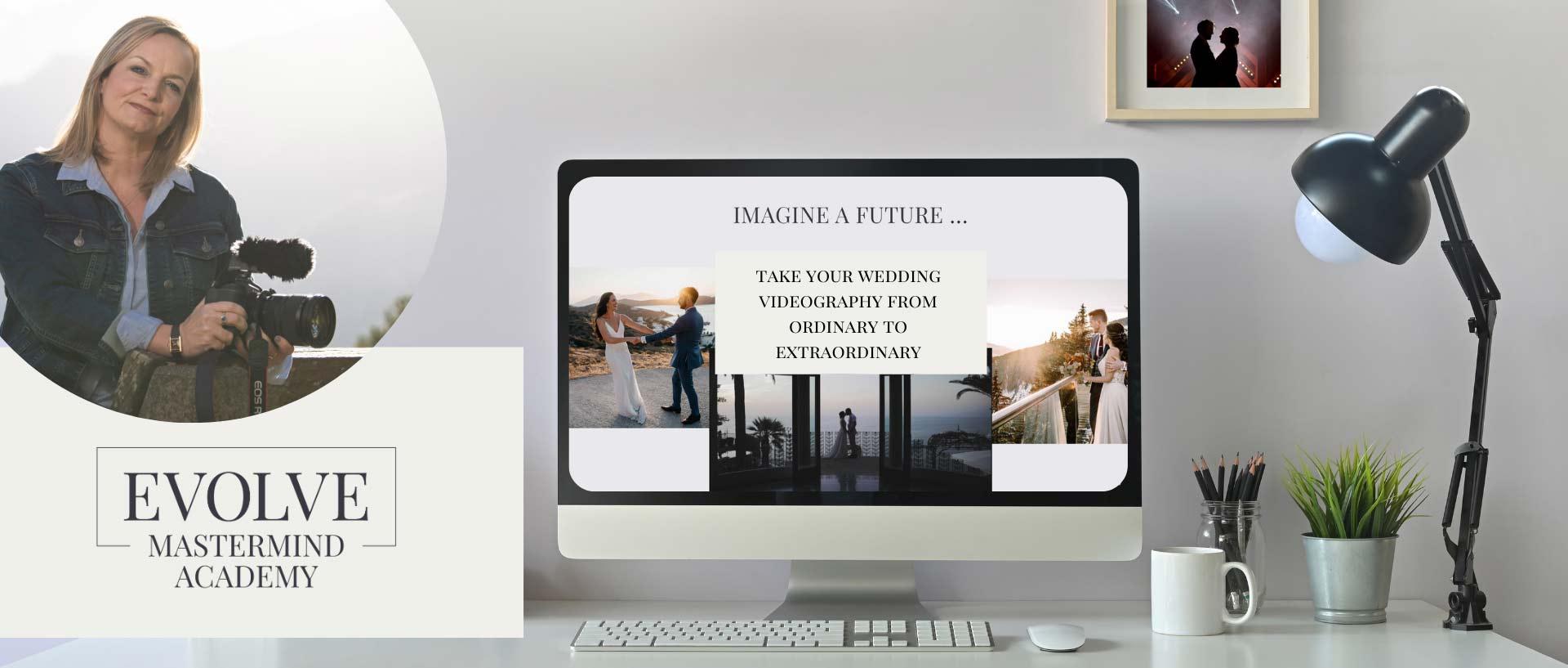 Evolve Mastermind Academy — Online Wedding Video Coaching Community with Emma Wilson